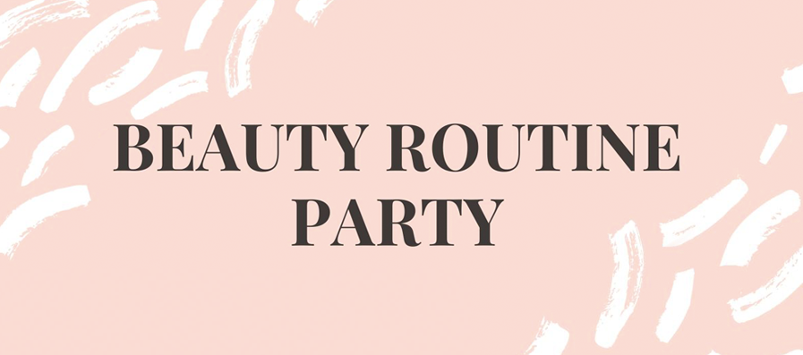 Beauty Routine Party